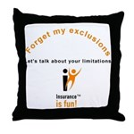 Throw Pillow: Insurance is fun! Forget my
