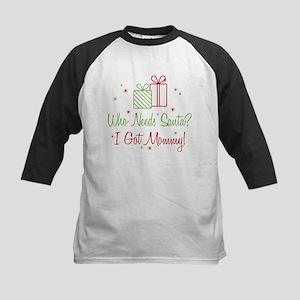Santa I Got Mommy Kids Baseball Jersey