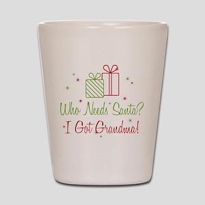 Santa I Got Grandma Shot Glass