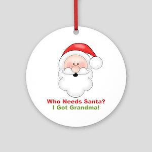 Santa I Got Grandma Round Ornament