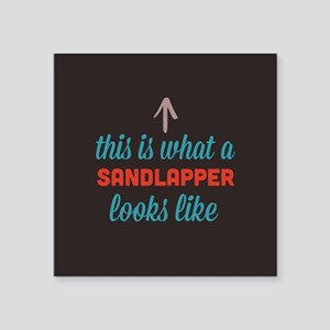 "Sandlapper Looks Like Square Sticker 3"" x 3"""