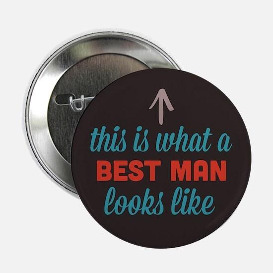"""Best Man Looks Like 2.25"""" Button"""