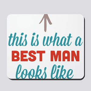 Best Man Looks Like Mousepad