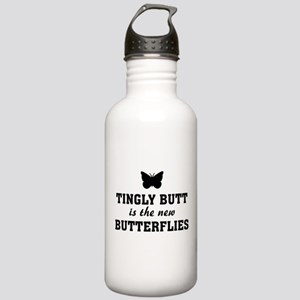 Tingly butt is the new Butterflies Stainless Water