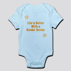 Life is better with a Border Terrier Infant Bodysu