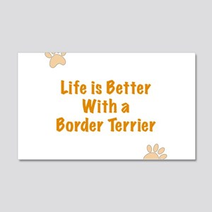 Life is better with a Border Terrier 20x12 Wall De
