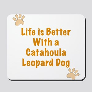 Life is better with a Catahoula Leopard Dog Mousep