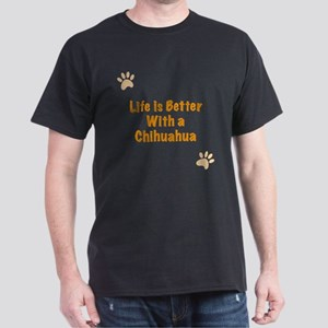 Life is better with a Chihuahua Dark T-Shirt