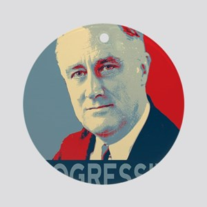 "FDR - ""PROGRESSIVE"" Ornament (Round)"