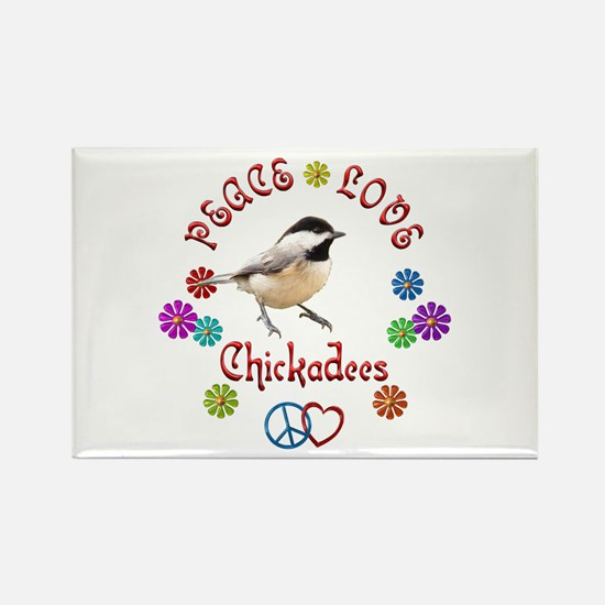 Peace Love CHICKADEES Rectangle Magnet