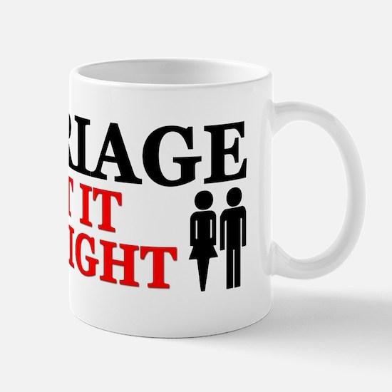 """Marriage: Get It Straight!"" Mug"