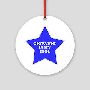 Giovanni Is My Idol Ornament (Round)