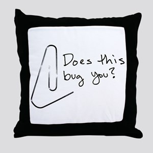 Does this bug you? Throw Pillow