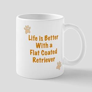 Life is better with a Flat Coated Retriever Mug