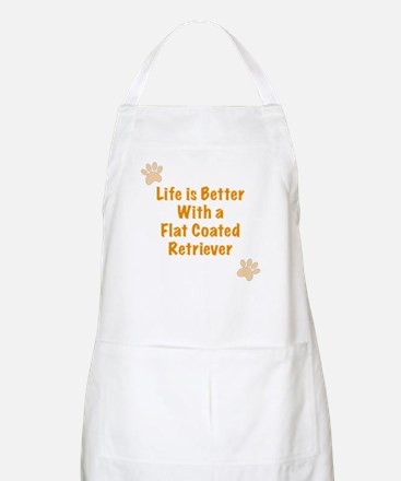 Life is better with a Flat Coated Retriever Apron