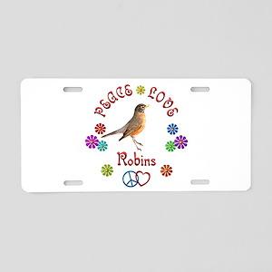 Peace Love ROBINS Aluminum License Plate