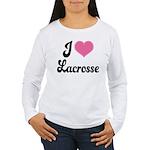 I Love Lacrosse Women's Long Sleeve T-Shirt