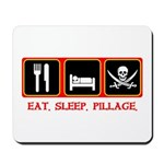 Eat. Sleep. Pillage. Mousepad