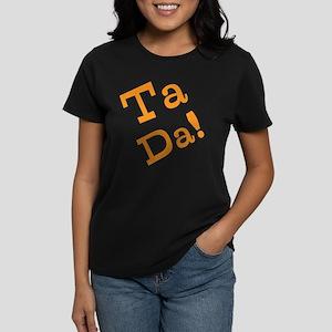 Ta Da! Women's Dark T-Shirt