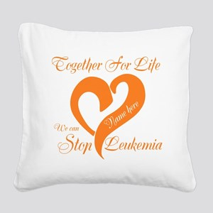 Stop Leukemia Square Canvas Pillow