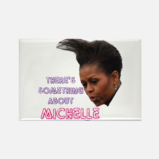 Something about michelle Rectangle Magnet