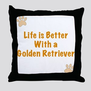 Life is better with a Golden Retriever Throw Pillo
