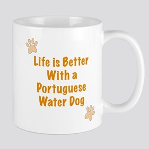 Life is better with a Portuguese Water Dog Mug