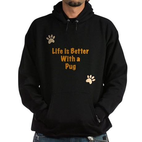 Life is better with a Pug Hoodie (dark)