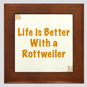 Life is better with a Rottweiler Framed Tile