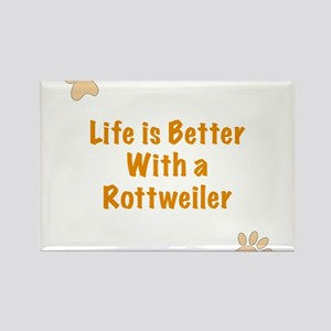 Life is better with a Rottweiler Rectangle Magnet