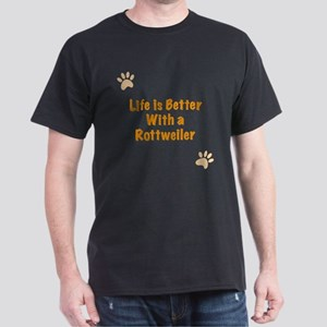 Life is better with a Rottweiler Dark T-Shirt