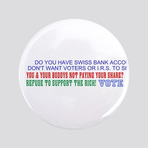 "REFUSE TO SUPPORT THE RICH 3.5"" Button"