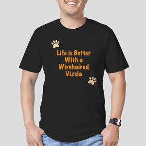 Life is better with a Wirehaired Vizsla Men's Fitt