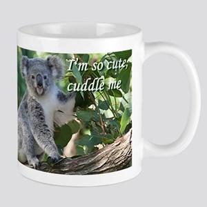I'm so cute, cuddle me: koala Mug