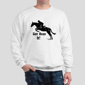Get Over It! Horse Jumper Sweatshirt