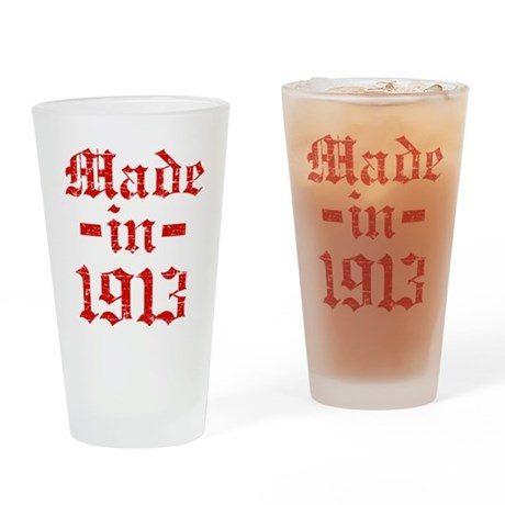 Made In 1913 Drinking Glass