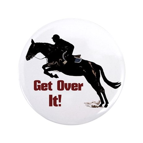"Get Over It! Horse Jumper 3.5"" Button"