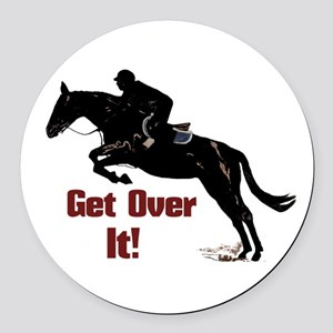Get Over It! Horse Jumper Round Car Magnet