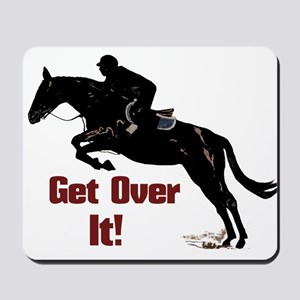 Get Over It! Horse Jumper Mousepad