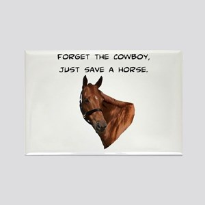 Forget Cowboy Save Horse Rectangle Magnet
