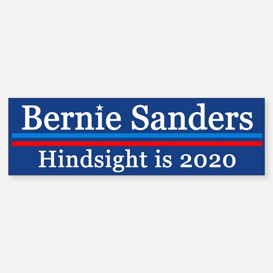 Bernie Hindsight Is 2020 Bumper Car Car Sticker