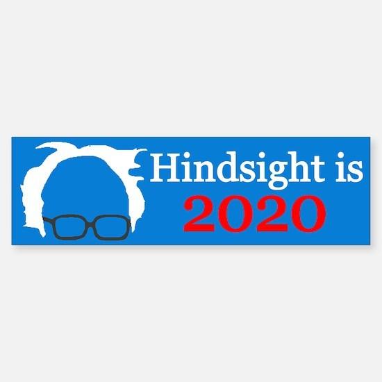 Bernie Hindsight Is 2020 Bumper Bumper Bumper Sticker