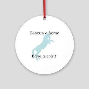 Rescue a horse... Ornament (Round)
