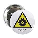 """Motivation Hazard 2.25"""" Button"""