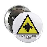 "Self-Replicating Device 2.25"" Button"