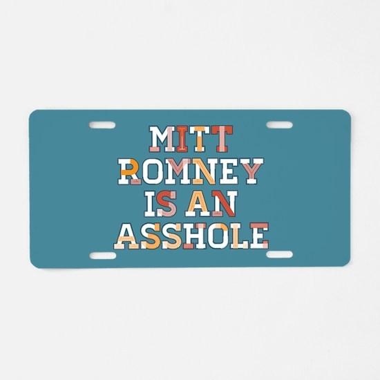 Mitt Romney is an Asshole Aluminum License Plate