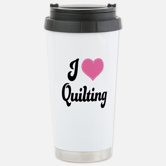 I Love Quilting Stainless Steel Travel Mug