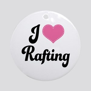 I Love Rafting Ornament (Round)