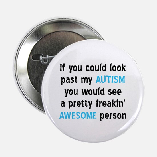 "Look Past My Autism 2.25"" Button"