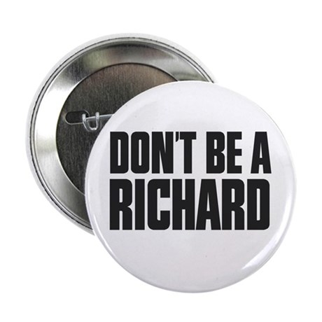 """Dont Be A Richard 2.25"""" Button (10 pack)"""